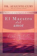 El Maestro del amor: Jesus, el ejemplo mas grande de sabiduria, perseverancia y