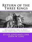 Return of the Three Kings: Reclaiming the 12 Days from Christmas to Epiphany by Jo Lee Loveland Link (Paperback / softback, 2013)