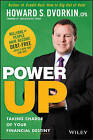 Power Up: Taking Charge of Your Financial Destiny by Howard S. Dvorkin (Paperback, 2013)
