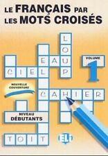 Le Francais Par Les Mots Croises (Crossword Puzzle Book 1)