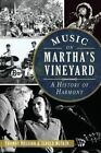 Music on Martha's Vineyard: A History of Harmony by Thomas Dresser, Jerold Muskin (Paperback / softback, 2014)