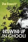 Growing Up in Ghooli by Don Bennett (Paperback / softback, 2011)