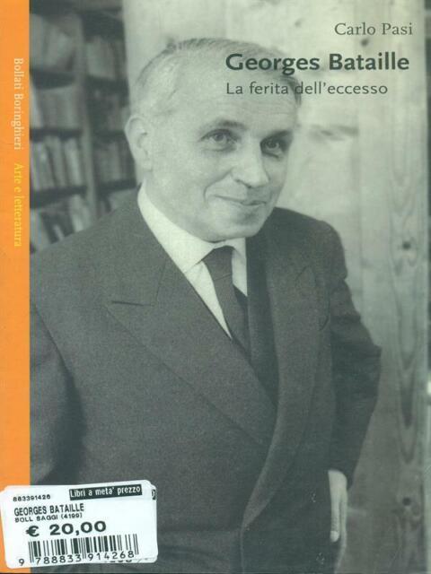 GEORGES BATAILLE. LA FERITA DELL'ECCESSO PRIMA EDIZIONE PASI CARLO