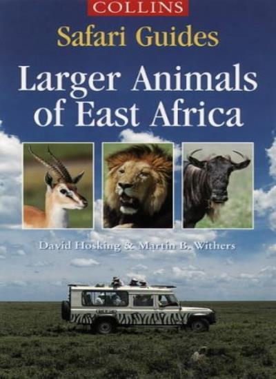 Larger Animals of East Africa (Collins Safari Guides),David Hosking,Martin B. W