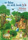 ... so leben Sie noch heute 3./4. Klasse von Angelika Rehm und Dieter Rehm (2011, Taschenbuch)