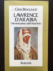 Lawrence-D-Arabia-L-avventuriero-dell-Assoluto-Cino-Boccazzi-Rusconi-1982