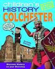 Children's History of Colchester by Andrew Phillips (Hardback, 2011)