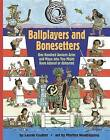 Ballplayers and Bonesetters: One Hundred Ancient Aztec and Maya Jobs You Might Have Adored or Abhorred by Laurie Coulter (Paperback, 2008)