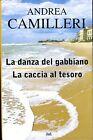 Andrea Camilleri LA DANZA DEL GABBIANO; LA CACCIA AL TESORO