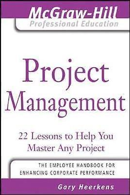 (Good)-Project Management: 24 Lessons to Help You Master Any Project (The McGraw