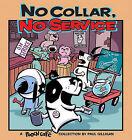 No Collar, No Service by Paul Gilligan (Paperback / softback, 2005)