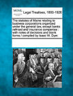 The Statutes of Maine Relating to Business Corporations Organized Under the General Law, Except Banks Railroad and Insurance Companies: With Notes of Decisions and Blank Forms / Compiled by Isaac W. Dyer. by Gale, Making of Modern Law (Paperback / softback, 2011)
