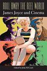 Roll Away the Reel World: James Joyce and Cinema by Cork University Press (Hardback, 2010)
