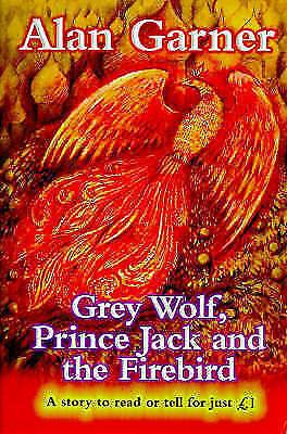 1 of 1 - New, Grey Wolf, Prince Jack and the Firebird (Everystory), Garner, Alan, Book