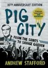 Pig City: From the Saints to Savage Garden by Andrew Stafford (Paperback, 2014)