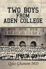 Two Boys from Aden College by Qais Ghanem MD (Paperback / softback, 2012)
