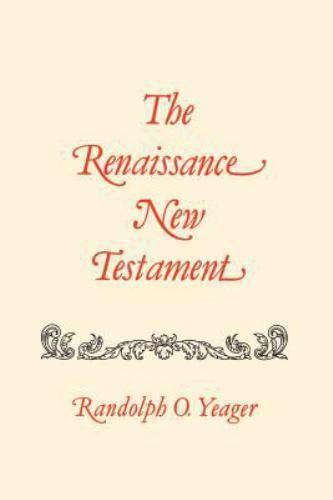 The Renaissance New Testament 7 by Randolph O. Yeager (1998, Paperback)