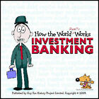 How the World Really Works: Investment Banking by Guy Fox Publishing (Paperback, 2009)