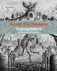 Anton Roschmanns Inscriptiones. von Michael Huber (2009, Gebundene Ausgabe)