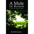 a Mule in Rouen 2e Rob Silverstone Vanguard Press PB / 9781843869979