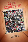 Open Community: A Little Book of Big Ideas for Associations Navigating the Social Web. by Lindy Dreyer, Maddie Grant Cae (Paperback / softback, 2010)
