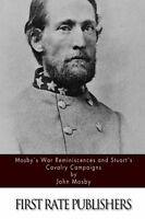 Mosby`s War Reminiscences And Stuart`s Cavalry Campaigns By John Mosby, (paperba on sale