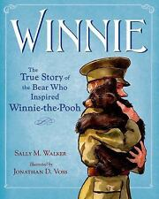 Winnie : The True Story of the Bear Who Inspired Winnie-the-Pooh by Sally M. Walker (2015, Picture Book)