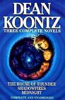 Dean Koontz : Three Complete Novels - House of Thunder; Shadowfires; Midnight by Dean Koontz (1996, Hardcover)