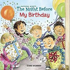 The Night Before: The Night Before My Birthday by Natasha Wing (2014, Picture Book)