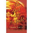 The Shirt off My Back Hobo Trails Paperback – 9 Jan 2002