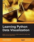 Learning Python Data Visualization by Chad Adams (Paperback, 2014)