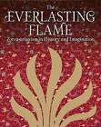 The Everlasting Flame: Zoroastrianism in History and Imagination by I.B.Tauris & Co Ltd (Hardback, 2013)