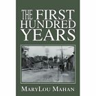 The First Hundred Years by Marylou Mahan (Paperback / softback, 2002)