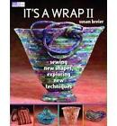 It's a Wrap II: Sewing New Shapes, Exploring New Techniques by Susan Breier (Paperback, 2010)