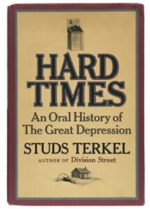 Studs-Terkel-Hard-Times-An-Oral-History-of-the-Great-Depression-SIGNED-1ST-ED