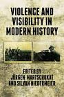 Violence and Visibility in Modern History by Palgrave Macmillan (Hardback, 2013)