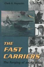 The Fast Carriers: The Forging of an Air Navy by Reynolds, Clark G.