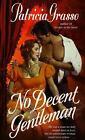 No Decent Gentleman by Patricia Grasso (1999, Paperback)