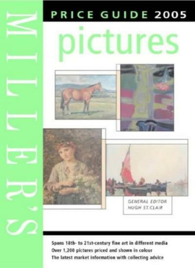 Miller's Pictures Price Guide 2005 (Mitchell Beazley Antiques & Collectables),H