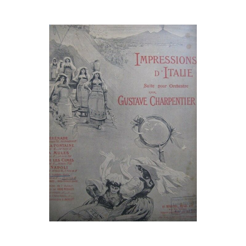 CHARPENTIER Gustave Impressions d'Italie Suite Piano 4 mains ca1900 partition sh
