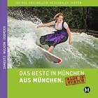 Das Beste in München aus München von Astrid Dobmeier, Amadeus Danesitz und Alexander Wulkow (2016, Taschenbuch)