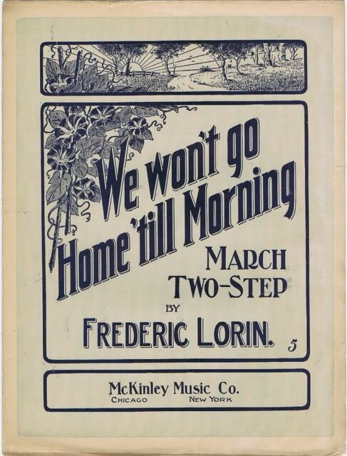 We Won't Go Home 'Till Morning March Two-Step, vintage sheet music, 1903