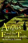 Angus and The Forgotten Trails 9780595340071 by Steven a Corirossi Paperback