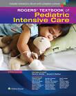 Rogers' Textbook of Pediatric Intensive Care by David G. Nichols, Donald H. Shaffner (Hardback, 2015)