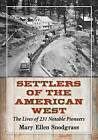 Settlers of the American West: The Lives of 231 Notable Pioneers by Mary Ellen Snodgrass (Paperback, 2015)