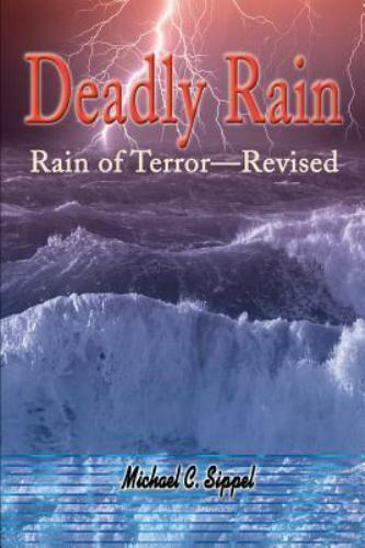 Deadly Rain : Rain of Terror by Michael Sippel (2001, Paperback, Revised)