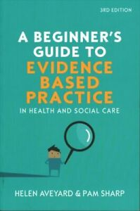A-Beginner-039-s-Guide-to-Evidence-Based-Practice-in-Health-and-Soc-9780335227082
