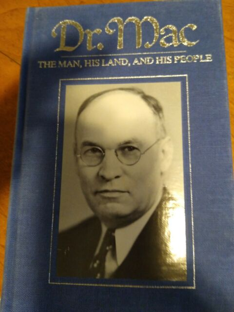 Dr. Mac : The Man, His Land and His People by Macfarlane, L. W
