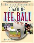The Baffled Parent's Guide to Coaching Tee Ball by H. W. Broido (Paperback, 2003)