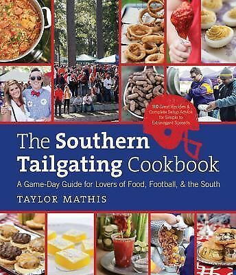 The Southern Tailgating Cookbook: A Game-Day Guide for Lovers of Food, Footba...